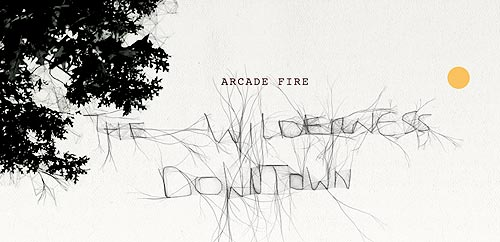 Arcade Fire - The Wilderness Downtown